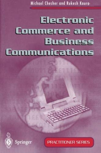 Electronic Commerce and Business Communications par Michael Chesher Rukesh Kaura