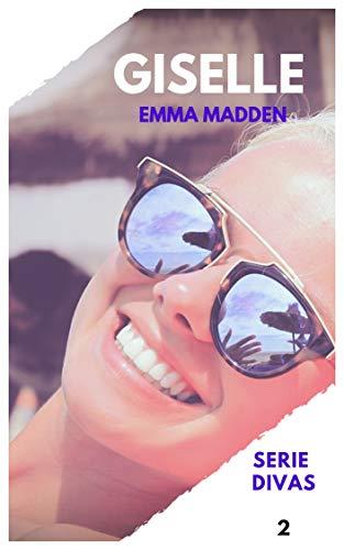 Leer Gratis GISELLE (Serie DIVAS nº 2) de Emma Madden