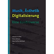 Musik, Ästhetik, Digitalisierung: Eine Kontroverse