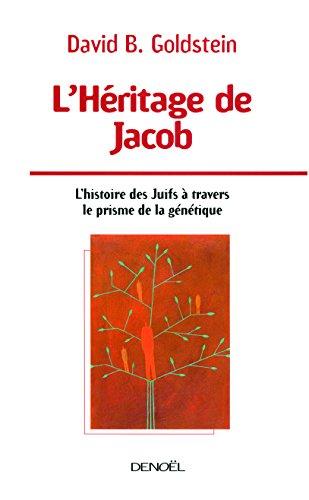 L'Héritage de Jacob: L'histoire des Juifs à travers le prisme de la génétique par David B. Goldstein