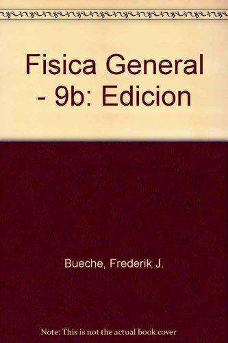 Fisica general 9ª edicion por Frederik J. Bueche