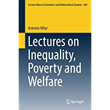 Lectures on Inequality, Poverty and Welfare (Lecture Notes in Economics and Mathematical Systems)