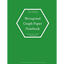 """Hexagonal Graph Paper Notebook: Small Hexagons Light Grey Grid .4 Inch (1 cm) Diameter .2 Inch (.5 cm) Per Side 120 Pages: Hex Grid Paper A4 Size 8.5"""" ... Playing Mapping: Turf Green with White Cover"""