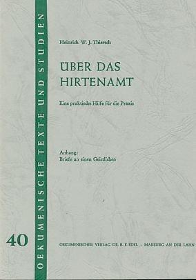 Über das Hirtenamt. Eine praktische Hilfe für die Praxis. Anhang: Briefe an einen Geistlichen. Ökumenische Texte und Studien Nr. 40.