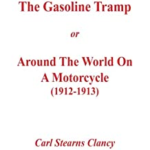 The Gasoline Tramp or Around the World on a Motorcycle (1912-1913)