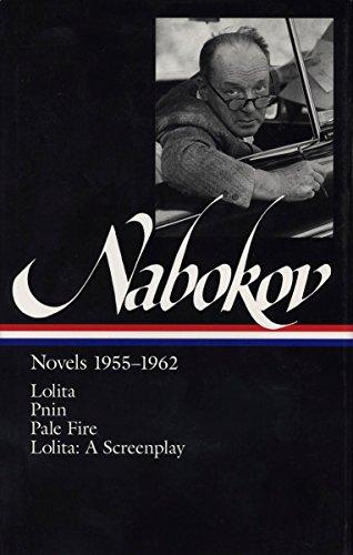 Vladimir Nabokov: Novels 1955-1962 (LOA #88): Lolita / Lolita (screenplay) / Pnin / Pale Fire (Library of America Vladimir Nabokov Edition, Band 2) -