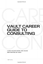 Vault Career Guide to Consulting (Vault Career Library)