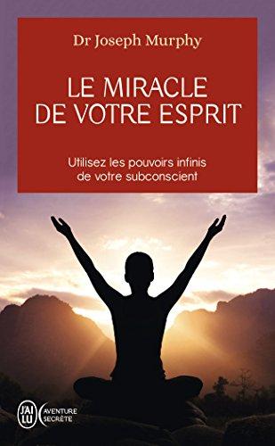 Le miracle de votre esprit par Joseph Murphy