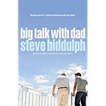 Big Talk with Dad: Building Warmth, Respect and Honesty with Your Father
