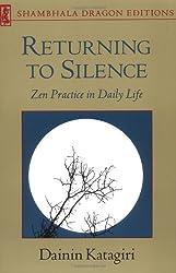 Returning to Silence: Zen Practice in Everyday Life (Shambhala Dragon Editions) by Dainin Katagiri (12-Apr-1988) Paperback