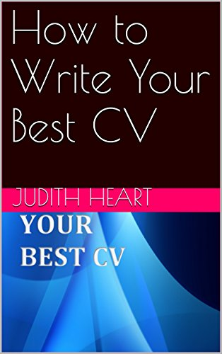 How to Write Your Best CV (English Edition)