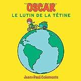 Oscar, le lutin de la tétine...