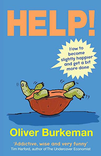 HELP!: How to Become Slightly Happier and Get a Bit More Done -