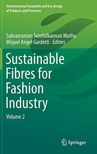 Sustainable Fibres for Fashion Industry: Volume 2 (Environmental Footprints and Eco-design of Products and Processes)