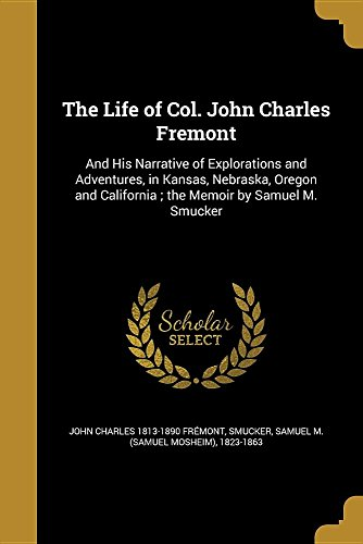 the-life-of-col-john-charles-fremont-and-his-narrative-of-explorations-and-adventures-in-kansas-nebr
