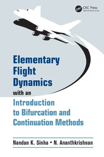 Elementary Flight Dynamics with an Introduction to Bifurcation and Continuation Methods by Nandan K. Sinha (2013-10-26)