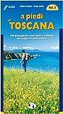 A piedi in Toscana. 100 passeggiate, escursioni e trekking alla scoperta della natura: 3