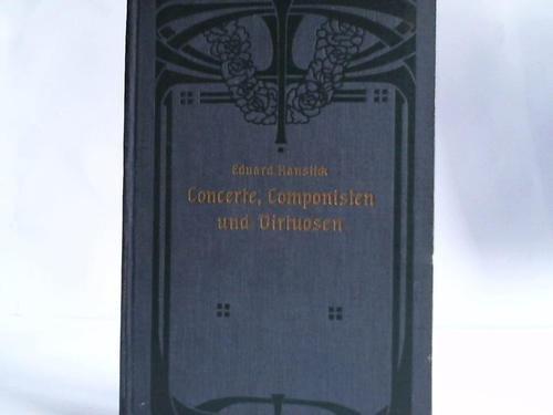 Concerte, Componisten und Virtuosen der letzten fünfzehn Jahre 1870-1885