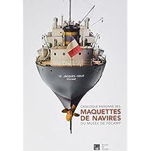 Catalogue raisonné des maquettes de navires du Musée de Fécamp