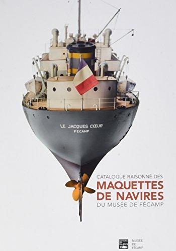 Catalogue raisonn des maquettes de navires du Muse de Fcamp