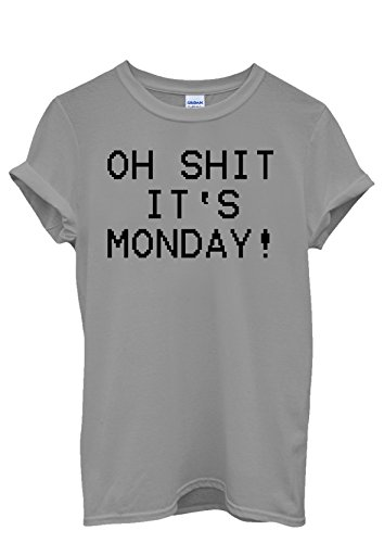Oh Sh*t It's Monday Syndrome Funny Men Women Damen Herren Unisex Top T Shirt Grau