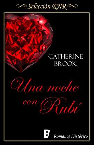 Una noche con Rubí (Joyas de la nobleza 1) por Catherine Brook