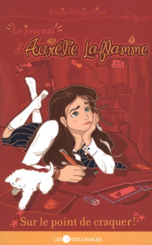 Le journal d'Aurélie Laflamme. 2, Sur le point de craquer!