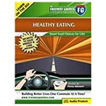 The Freeway Guide to Healthy Eating: Smart Food Choices for Life! (Practical Audio for People on the Go)