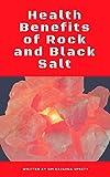 Health Benefits of Rock and Black Salt