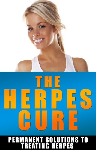 The Herpes Cure: Permanent Solutions To Treating Herpes (Cold Sore