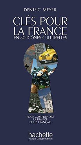 Clés pour la France en 80 icônes culturelles: pour comprendre la France et les Français / Buch