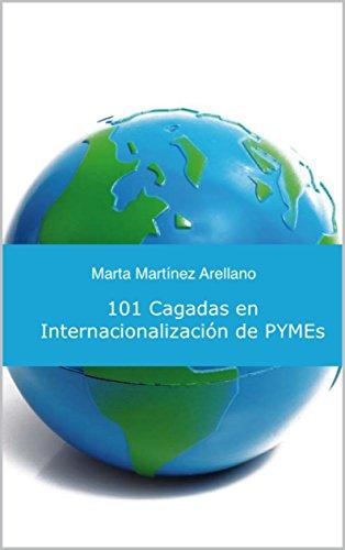 101 Cagadas en Internacionalización de PYMEs: Todo gran viaje empieza con un paso chiquito por Marta Martínez Arellano