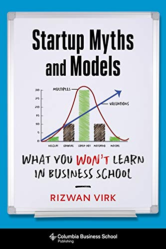 Startup Myths and Models: What You Wont Learn in Business School ...