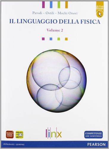 Linguaggio della fisica. LibroLIM. Per le Scuole superiori. Con espansione online: 2