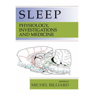 [(Sleep: Physiology, Investigations and Medicine)] [Author: Michel Billiard] published on (November, 2003)