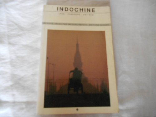 Indochine : laos, cambodge, viet-nam
