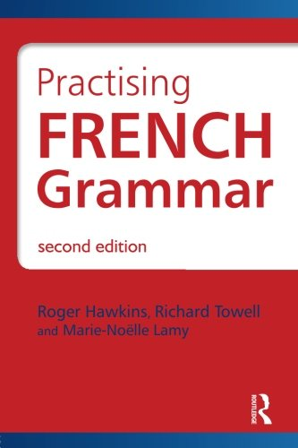 Practising French Grammar, Second Edition: A Workbook par Roger Hawkins