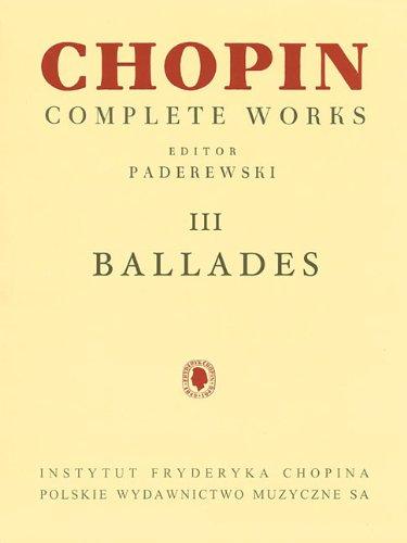 Ballades: Chopin Complete Works Vol. III (Fryderyk Chopin Complete Works)