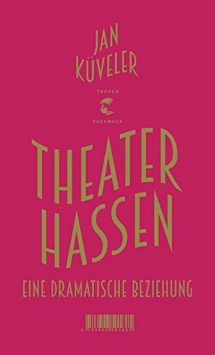 Theater hassen: Eine dramatische Beziehung
