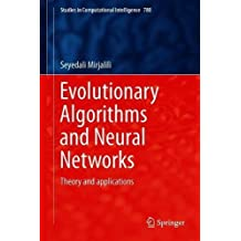 Evolutionary Algorithms and Neural Networks: Theory and Applications (Studies in Computational Intelligence)