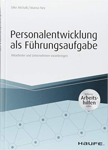 Personalentwicklung als Führungsaufgabe - inkl. Arbeitshilfen online: Mitarbeiter und Unternehmen voranbringen (Haufe Fachbuch)