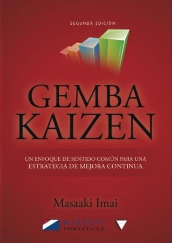 GEMBA KAIZEN. UN ENFOQUE HACIA LA MEJORA CONTINUA DE LA ESTRATEGIA 2E (Autoayuda) por Masaaki Imai