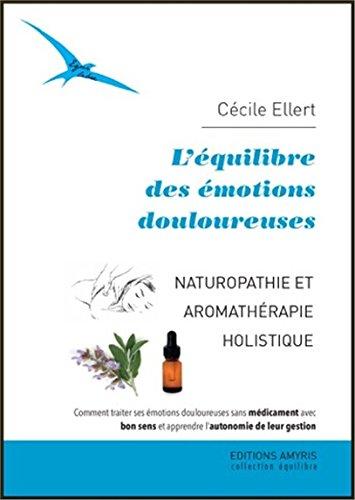 L'équilibre des émotions douloureuses - Naturopathie et aromathérapie holistique
