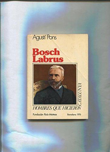 Hombres que hicieron Catalunya: Bosch Labrus