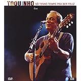 Toquinho: So Tenho Tempo Pra Ser Feliz by Toquinho