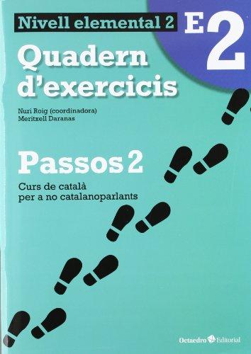 Passos 2. Quadern d'exercicis Elemental 2: Nivell Elemental. Curs de català per a no catalanoparlants