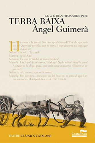 Terra Baixa. Clàssic catalans (ed. 2017) (Clàssics Catalans) por Àngel Guimerà