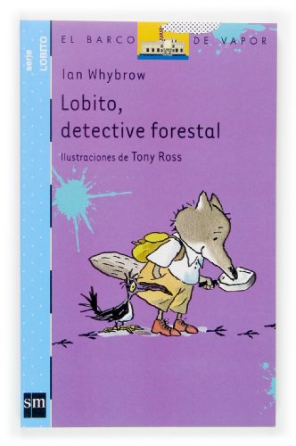 Lobito, Detective Forestal (El Barco De Vapor: Lobito / the Steamboat: Little Wolf)