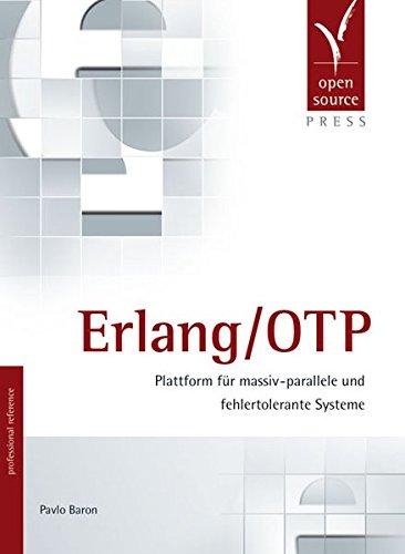 Erlang/OTP: Plattform für massiv-parallele und fehlertolerante Systeme