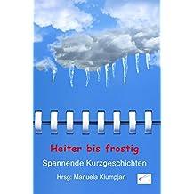 Heiter bis frostig: Spannende Kurzgeschichten